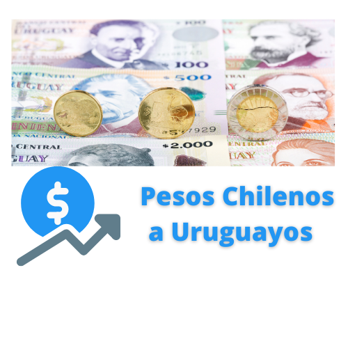 pesos chilenos a pesos uruguayos