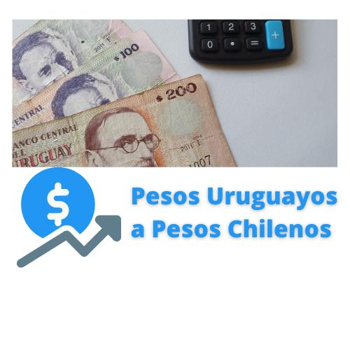pesos uruguayos a pesos chilenos