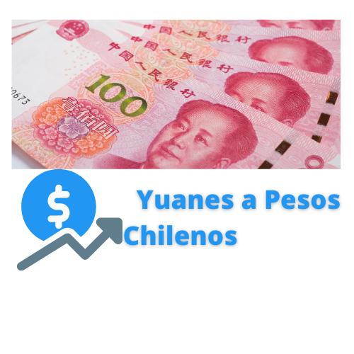 yuanes a pesos chilenos